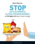 Agnès Mignonac - 50 règles d'or anti-aliments ultra-transformés.