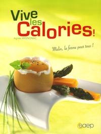 Agnès Mignonac - Vive les calories !.