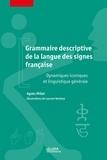 Agnès Millet - Grammaire descriptive de la langue des signes française - Dynamiques iconiques et linguistique générale.