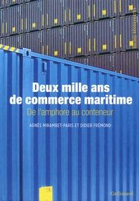Agnès Mirambet-Paris et Didier Frémond - Deux mille ans de commerce maritime - De l'amphore au conteneur.