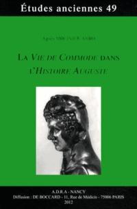 Agnès Molinier-Arbo - La Vie de Commode dans l'Histoire Auguste.