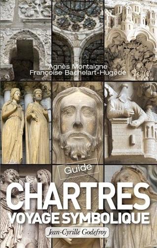 Chartres. Guide pour un voyage symbolique