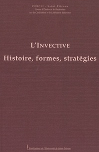 Agnès Morini - L'invective - Histoire, formes, stratégies.