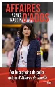 Agnès Naudin - Affaires d'ados.