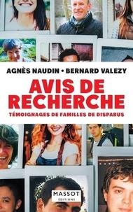 Agnès Naudin et Bernard Valezy - Avis de recherche - Témoignages de familles de disparus.
