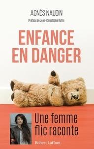 Agnès Naudin - Enfance en danger - Une femme flic raconte.