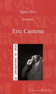 Agnès Olive - Eric Cantona.