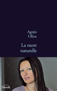 Agnès Olive - La mort naturelle.