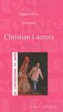 Agnès Olive - Les conversations au soleil : Christian Lacroix.