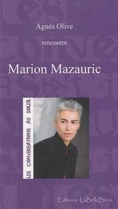 Agnès Olive - Les conversations au soleil : Marion Mazauric.