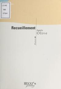 Agnès Olive - Recueillement - Poésie.