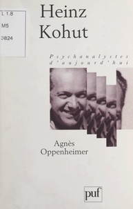 Agnès Oppenheimer et Paul Denis - Heinz Kohut.