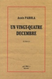 Agnès Parola - Un vingt-quatre décembre.
