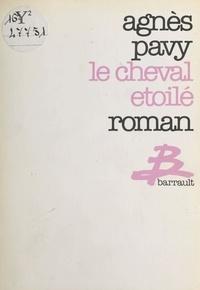 Agnès Pavy - Le Cheval étoilé.