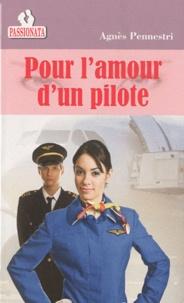 Agnès Pennestri - Pour l'amour d'un pilote.