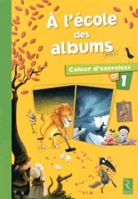 Agnès Perrin et Sylvie Girard - A l'école des albums CP Série 2 - Cahier d'exercices 1.