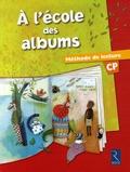 Agnès Perrin et Françoise Bouvard - A l'école des albums CP - Méthode de lecture.