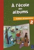 Agnès Perrin et Françoise Bouvard - A l'école des albums CP - Cahier d'exercices 2.