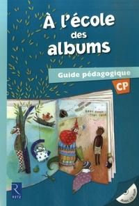 Agnès Perrin et Sylvie Girard - A l'école des albums CP - Guide pédagogique. 1 Cédérom