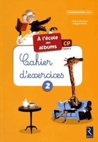 Agnès Perrin - A l'école des albums CP - Cahier d'exercices 2.