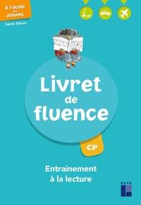 Agnès Perrin-Doucey et Sophie Warnet - A l'école des albums CP Série bleue - Livret de fluence - Entraînement à la lecture.