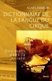 Agnès Pierron - Dictionnaire de la langue du cirque.