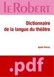 Agnès Pierron - Dictionnaire de la langue du théâtre.