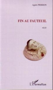 Agnès Pierron - Fin au fauteuil.