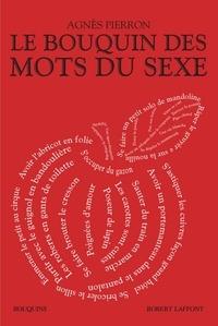 Agnès Pierron - Le bouquin des mots du sexe.