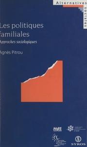 Agnès Pitrou et Lucien Brams - Les politiques familiales - Approches sociologiques.