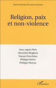 Agnès Ploix et Alexandra Berghino - Religion, paix et non-violence.