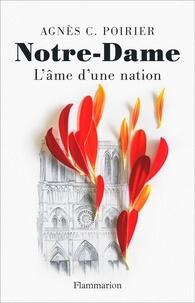 Agnès Poirier - Notre-Dame, l'âme d'une nation.