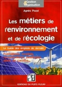 Agnès Pozzi - Les métiers de l'environnement et de l'écologie - Le guide des emplois de demain !.