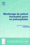 Agnès Ricard-Hibon et Nadia Smail - Monitorage du patient traumatisé grave en préhospitalier - Conférence d'experts 2006.