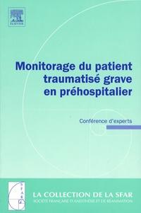 Monitorage du patient traumatisé grave en préhospitalier - Conférence dexperts 2006.pdf