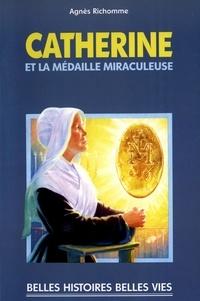 Agnès Richomme - Catherine et la médaille miraculeuse.
