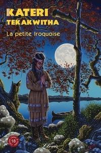 Agnès Richomme - Kateri Tekakwitha - La petite Iroquoise.