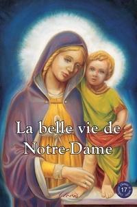 Agnès Richomme - La belle vie de Notre-Dame.