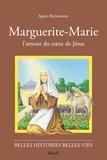 Agnès Richomme - Marguerite-Marie - L'amour du Coeur de Jésus.