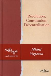 Agnès Roblot-Troizier et Louis-Augustin Barrière - Révolution, Constitution, Décentralisation - Mélanges en l'honneur de Michel Verpeaux.