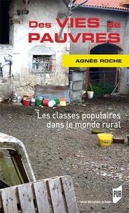 Agnès Roche - Des vies de pauvres - Les classes populaires dans le monde rural.
