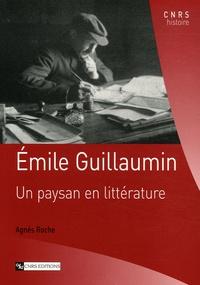 Agnès Roche - Emile Guillaumin - Un paysan en littérature.