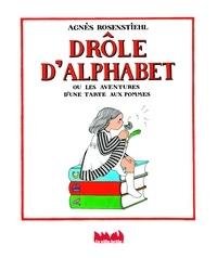 Agnès Rosenstiehl - Drôle d'alphabet - Ou les aventures d'une tarte aux pommes.