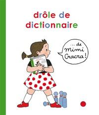 Agnès Rosenstiehl - Drôle de dictionnaire de Mimi Cracra.