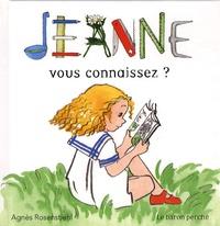 Agnès Rosenstiehl - Jeanne - Vous connaissez ?.