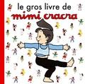 Agnès Rosenstiehl - Le gros livre de Mimi Cracra.