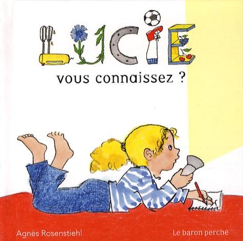 Agnès Rosenstiehl - Lucie - Vous connaissez ?.