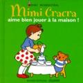 Agnès Rosenstiehl - Mimi Cracra aime bien jouer à la maison !.