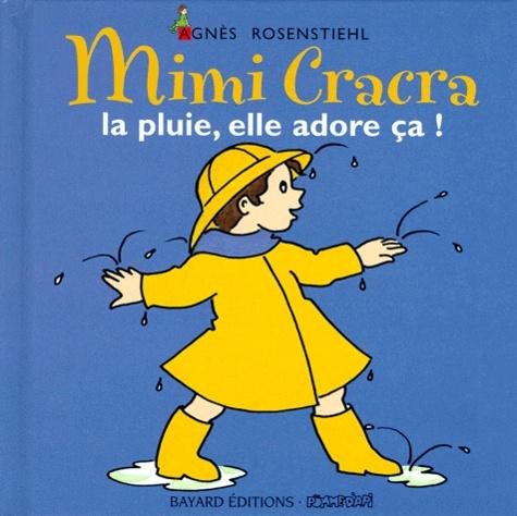 Agnès Rosenstiehl - Mimi Cracra, la pluie, elle adore ça !.