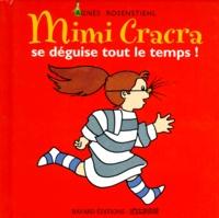 Agnès Rosenstiehl - Mimi Cracra se déguise tout le temps !.